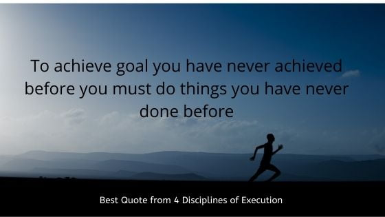 Best quote from 4 discipline of execution